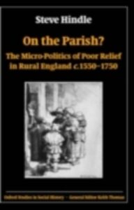 Ebook in inglese On the Parish?: The Micro-Politics of Poor Relief in Rural England c.1550-1750 Hindle, Steve