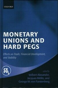 Ebook in inglese Monetary Unions and Hard Pegs: Effects on Trade, Financial Development, and Stability -, -