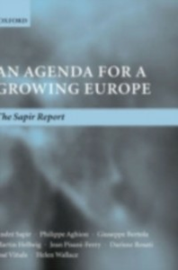 Ebook in inglese Agenda for a Growing Europe: The Sapir Report Aghion, Philippe , Bertola, Giuseppe , Hellwig, Martin , Pisani-Ferry, Jean