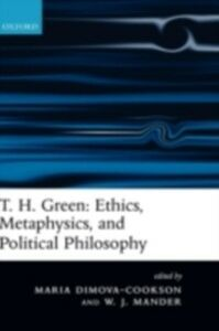 Ebook in inglese T. H. Green: Ethics, Metaphysics, and Political Philosophy