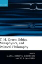 T. H. Green: Ethics, Metaphysics, and Political Philosophy