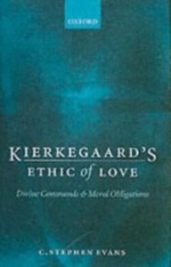 Ebook in inglese Kierkegaard's Ethic of Love: Divine Commands and Moral Obligations Evans, C. Stephen