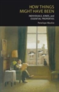 Foto Cover di How Things Might Have Been: Individuals, Kinds, and Essential Properties, Ebook inglese di Penelope Mackie, edito da Clarendon Press