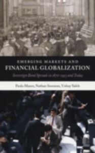 Ebook in inglese Emerging Markets and Financial Globalization: Sovereign Bond Spreads in 1870-1913 and Today Mauro, Paolo , Sussman, Nathan , Yafeh, Yishay