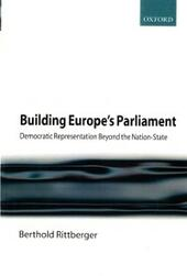 Building Europe's Parliament: Democratic Representation Beyond the Nation State