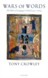 Ebook in inglese Wars of Words: The Politics of Language in Ireland 1537-2004 Crowley, Tony