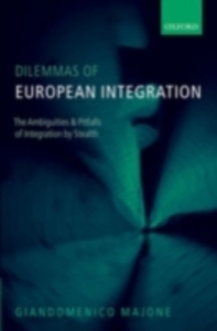Ebook in inglese Dilemmas of European Integration: The Ambiguities and Pitfalls of Integration by Stealth Majone, Giandomenico