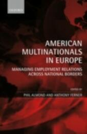 American Multinationals in Europe: Managing Employment Relations Across National Borders