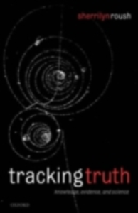 Ebook in inglese Tracking Truth: Knowledge, Evidence, and Science Roush, Sherrilyn