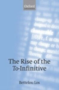 Ebook in inglese Rise of the To-Infinitive Los, Bettelou