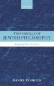 Ebook in inglese Two Models of Jewish Philosophy: Justifying One's Practices Rynhold, Daniel