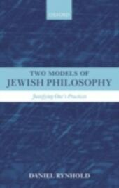 Two Models of Jewish Philosophy: Justifying One's Practices