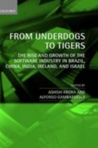 Ebook in inglese From Underdogs to Tigers: The Rise and Growth of the Software Industry in Brazil, China, India, Ireland, and Israel -, -