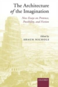 Ebook in inglese Architecture of the Imagination: New Essays on Pretence, Possibility, and Fiction -, -