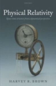 Ebook in inglese Physical Relativity: Space-time structure from a dynamical perspective Brown, Harvey R.