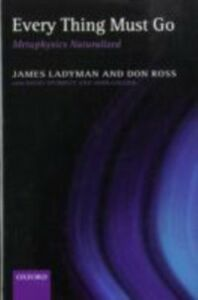 Foto Cover di Every Thing Must Go: Metaphysics Naturalized, Ebook inglese di James Ladyman,Don Ross, edito da Clarendon Press