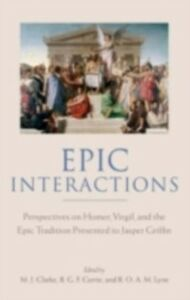 Foto Cover di Epic Interactions: Perspectives on Homer, Virgil, and the Epic Tradition Presented to Jasper Griffin by Former Pupils, Ebook inglese di  edito da OUP Oxford