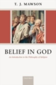 Foto Cover di Belief in God: An Introduction to the Philosophy of Religion, Ebook inglese di T. J. Mawson, edito da Clarendon Press