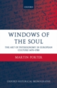 Ebook in inglese Windows of the Soul: Physiognomy in European Culture 1470-1780 Porter, Martin