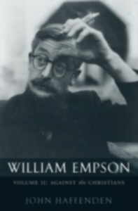 Ebook in inglese William Empson, Volume II: Against the Christians Haffenden, John
