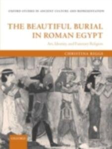 Foto Cover di Beautiful Burial in Roman Egypt: Art, Identity, and Funerary Religion, Ebook inglese di Christina Riggs, edito da OUP Oxford