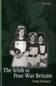 Foto Cover di Irish in Post-War Britain, Ebook inglese di Enda Delaney, edito da OUP Oxford