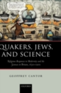 Ebook in inglese Quakers, Jews, and Science: Religious Responses to Modernity and the Sciences in Britain, 1650-1900 Cantor, Geoffrey