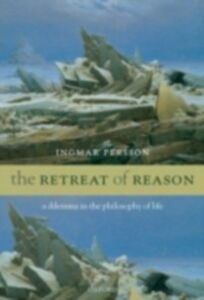 Ebook in inglese Retreat of Reason: A dilemma in the philosophy of life Persson, Ingmar