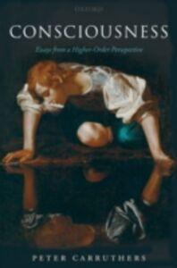Foto Cover di Consciousness: Essays from a Higher-Order Perspective, Ebook inglese di Peter Carruthers, edito da Clarendon Press