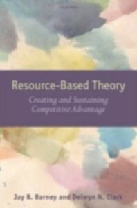 Ebook in inglese Resource-Based Theory: Creating and Sustaining Competitive Advantage Barney, Jay B. , Clark, Delwyn N.