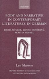 Body and Narrative in Contemporary Literatures in German: Herta Müller, Libuse Moníková, Kerstin Hensel