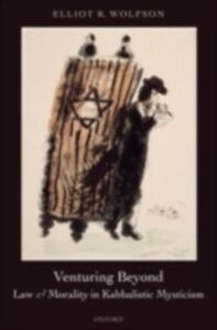 Ebook in inglese Venturing Beyond - Law and Morality in Kabbalistic Mysticism Wolfson, Elliot R.