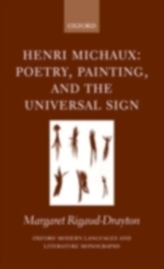 Ebook in inglese Henri Michaux: Poetry, Painting and the Universal Sign Rigaud-Drayton, Margaret