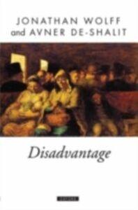 Foto Cover di Disadvantage, Ebook inglese di Avner de-Shalit,Jonathan Wolff, edito da OUP Oxford