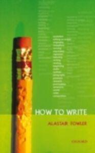 Foto Cover di How to Write, Ebook inglese di Alastair Fowler, edito da OUP Oxford
