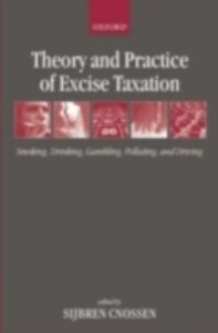 Ebook in inglese Theory and Practice of Excise Taxation: Smoking, Drinking, Gambling, Polluting, and Driving