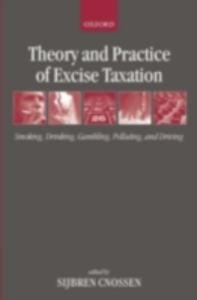 Ebook in inglese Theory and Practice of Excise Taxation: Smoking, Drinking, Gambling, Polluting, and Driving -, -