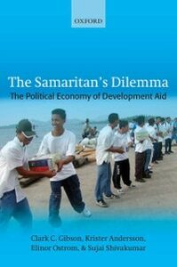 Ebook in inglese Samaritan's Dilemma: The Political Economy of Development Aid Andersson, Krister , Gibson, Clark C. , Ostrom, The late Elinor , Shivakumar, Sujai