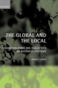 Foto Cover di Global and the Local: Understanding the Dialectics of Business Systems, Ebook inglese di Arndt Sorge, edito da OUP Oxford