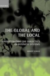 Global and the Local: Understanding the Dialectics of Business Systems