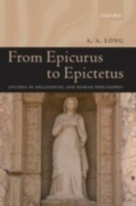 Ebook in inglese From Epicurus to Epictetus Studies in Hellenistic and Roman Philosophy A, LONG A.
