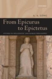 From Epicurus to Epictetus Studies in Hellenistic and Roman Philosophy
