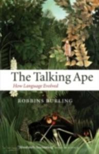 Ebook in inglese Talking Ape: How Language Evolved Burling, Robbins
