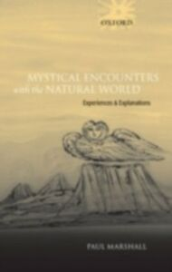 Ebook in inglese Mystical Encounters with the Natural World: Experiences and Explanations Marshall, Paul