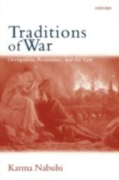 Traditions of War: Occupation, Resistance, and the Law