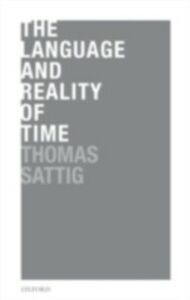 Foto Cover di Language and Reality of Time, Ebook inglese di Thomas Sattig, edito da Clarendon Press