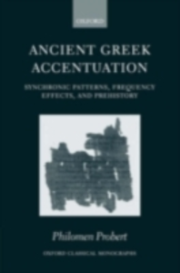 Ebook in inglese Ancient Greek Accentuation: Synchronic Patterns, Frequency Effects, and Prehistory Probert, Philomen