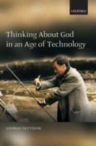 Ebook in inglese Thinking about God in an Age of Technology Pattison, George