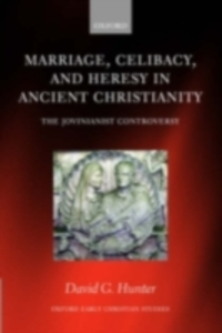 Ebook in inglese Marriage, Celibacy, and Heresy in Ancient Christianity: The Jovinianist Controversy Hunter, David G.