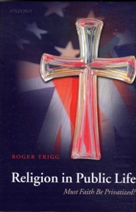 Ebook in inglese Religion in Public Life: Must Faith Be Privatized? Trigg, Roger